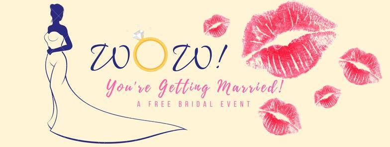 WOW! You're Getting Married! Free Bridal Event