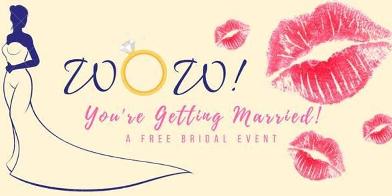 WOW! You're getting Married! 3rd Annual Bridal Show